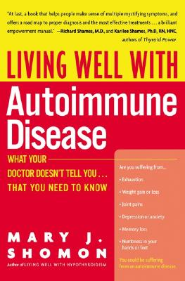 Living Well with Autoimmune Disease: What Your Doctor Doesn't Tell You...That You Need to Know Cover Image
