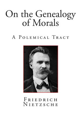 On the Genealogy of Morals: A Polemical Tract Cover Image
