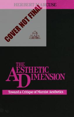 The Aesthetic Dimension: Toward a Critique of Marxist Aesthetics Cover Image