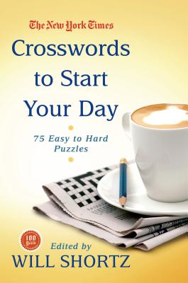 The New York Times Crosswords to Start Your Day: 75 Easy to Hard Puzzles Cover Image