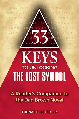 33 Keys to Unlocking the Lost Symbol: A Reader's Companion to the Dan Brown Novel Cover Image