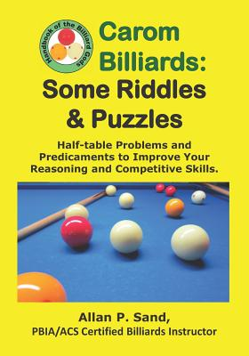 Carom Billiards: Some Riddles & Puzzles: Half-table Problems and Predicaments to Improve Your Reasoning and Competitive Skills Cover Image