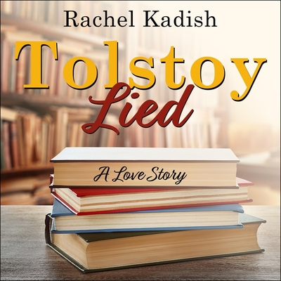 Tolstoy Lied Lib/E: A Love Story Cover Image