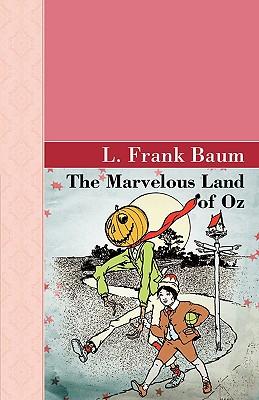 The Marvelous Land of Oz (Akasha Classics) Cover Image