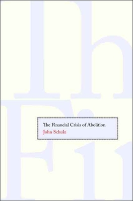 Cover for The Financial Crisis of Abolition