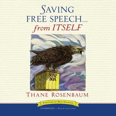 Saving Free Speech ... from Itself Lib/E Cover Image