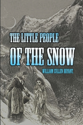 THE LITTLE PEOPLE OF THE SNOW (illustrated): Complete with Original Classic illustrator Cover Image