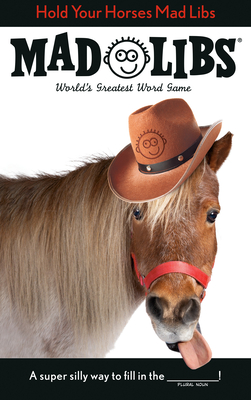 Hold Your Horses Mad Libs Cover Image