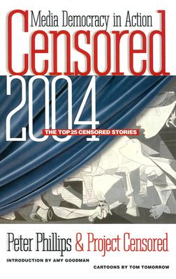 Censored 2004: The Top 25 Censored Stories Cover Image