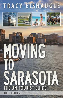 Moving to Sarasota: The Un-Tourist Guide Cover Image