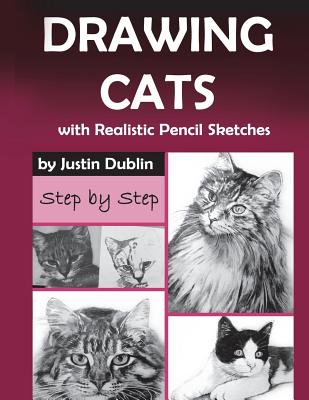 Drawing: Cats with Realistic Pencil Sketches (Cat Drawings in a Step by Step Process) Cover Image