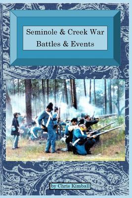 Seminole & Creek War Chronology: Seminole & Creek War Battles & Events Cover Image
