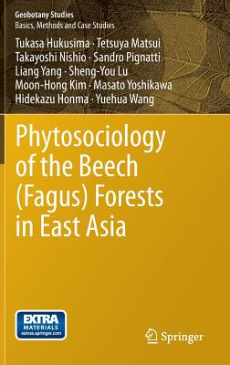 Phytosociology of the Beech (Fagus) Forests in East Asia (Geobotany Studies) Cover Image