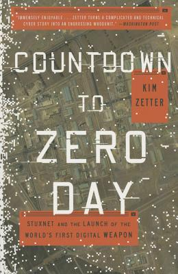 Countdown to Zero Day: Stuxnet and the Launch of the World's First Digital Weapon Cover Image