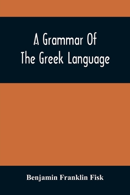A Grammar Of The Greek Language Cover Image