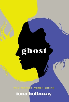 Ghost: Why Perfect Women Shrink Cover Image