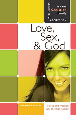 Love, Sex & God: For Young Women Ages 15 and Up Cover Image