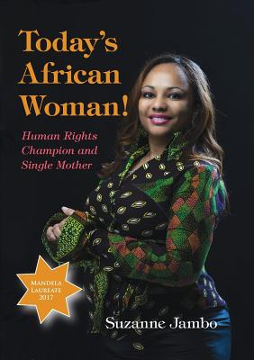 Today's African Woman!: Human Rights Champion and Single Mother Cover Image