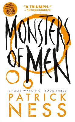 Monsters of Men (with bonus short story): Chaos Walking: Book Three Cover Image