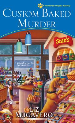 Custom Baked Murder (A Pawsitively Organic Mystery #5) Cover Image