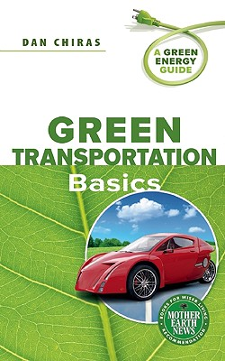 Green Transportation Basics: A Green Energy Guide Cover Image