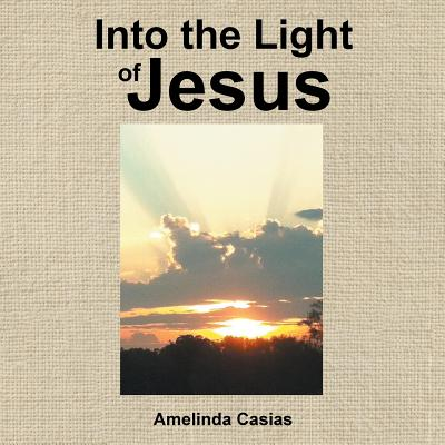 Into the Light of Jesus Cover Image