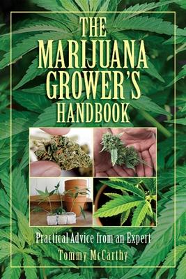 The Marijuana Grower's Handbook: Practical Advice from an Expert Cover Image