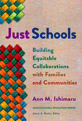 Just Schools: Building Equitable Collaborations with Families and Communities (Multicultural Education) Cover Image
