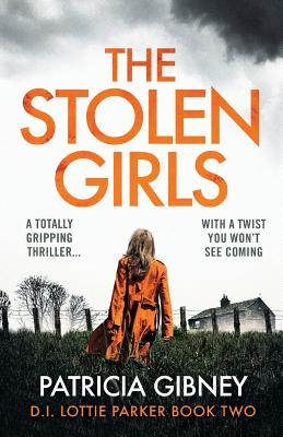 The Stolen Girls: A Totally Gripping Thriller with a Twist You Won't See Coming (Detective Lottie Parker #2) Cover Image