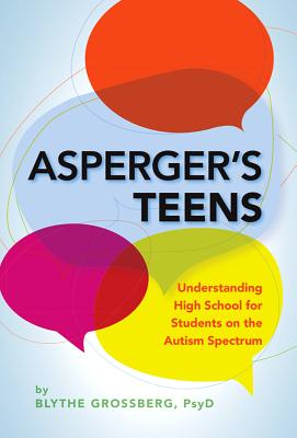 Asperger's Teens: Understanding High School for Students on the Autism Spectrum Cover Image