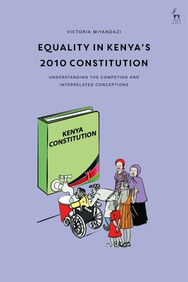 Equality in Kenya's 2010 Constitution: Understanding the Competing and Interrelated Conceptions Cover Image