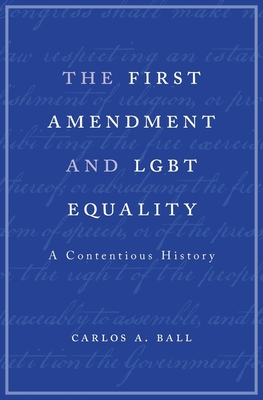 First Amendment and Lgbt Equality: A Contentious History Cover Image