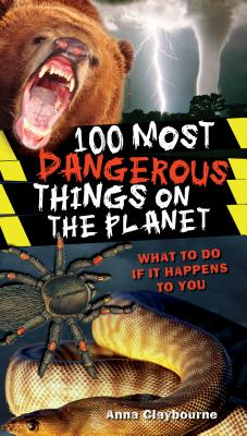 100 Most Dangerous Things on the Planet Cover Image