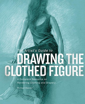 The Artist's Guide to Drawing the Clothed Figure Cover