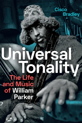 Universal Tonality: The Life and Music of William Parker Cover Image