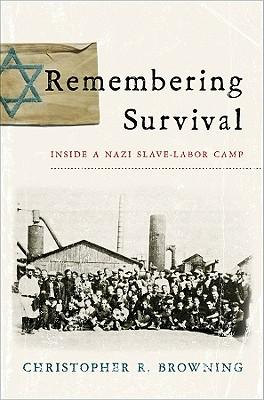 Remembering Survival: Inside a Nazi Slave-Labor Camp Cover Image