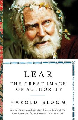 Lear: The Great Image of Authority (Shakespeare's Personalities #3) Cover Image