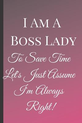 I Am A Boss Lady A Best Sarcasm Funny Quotes Satire Slang Joke