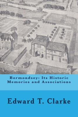 Bermondsey: Its Historic Memories and Associations Cover Image