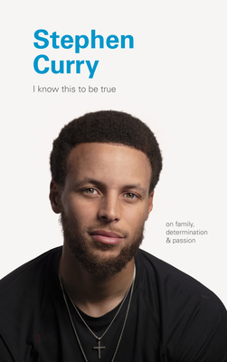 I Know This to Be True: Stephen Curry Cover Image