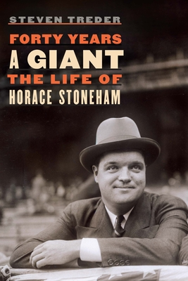 Forty Years a Giant: The Life of Horace Stoneham Cover Image