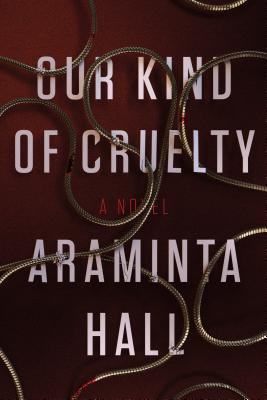Our Kind of Cruelty: A Novel Cover Image