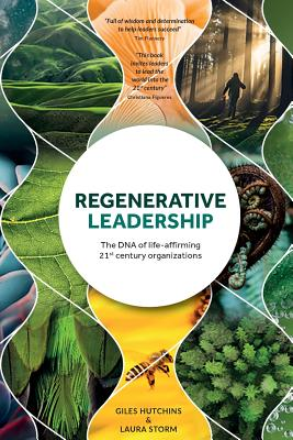 Regenerative Leadership: The DNA of life-affirming 21st century organizations Cover Image