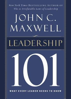 Leadership 101: What Every Leader Needs to Know Cover Image