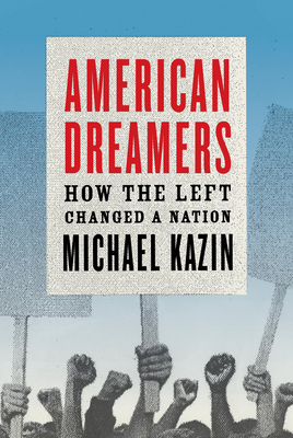 American Dreamers: How the Left Changed a Nation Cover Image