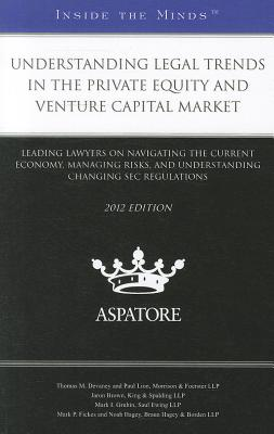 Understanding Legal Trends in the Private Equity and Venture Capital Market: Leading Lawyers on Navigating the Current Economy, Managing Risks, and Un Cover Image