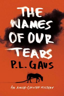 The Names of Our Tears: An Amish-Country Mystery Cover Image