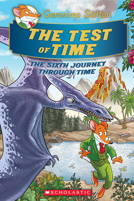 The Test of Time: The Sixth Journey Through Time by Geronimo Stilton