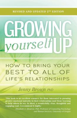 Growing Yourself Up: How to bring your best to all of life's relationships Cover Image