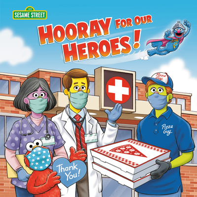 Hooray for Our Heroes! (Sesame Street) Cover Image